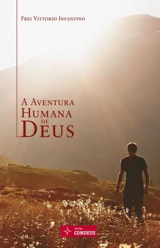 Livro A Aventura Humana de Deus